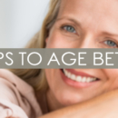 8 Tips to Age Better: