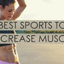 Best Sports To Increase Muscle